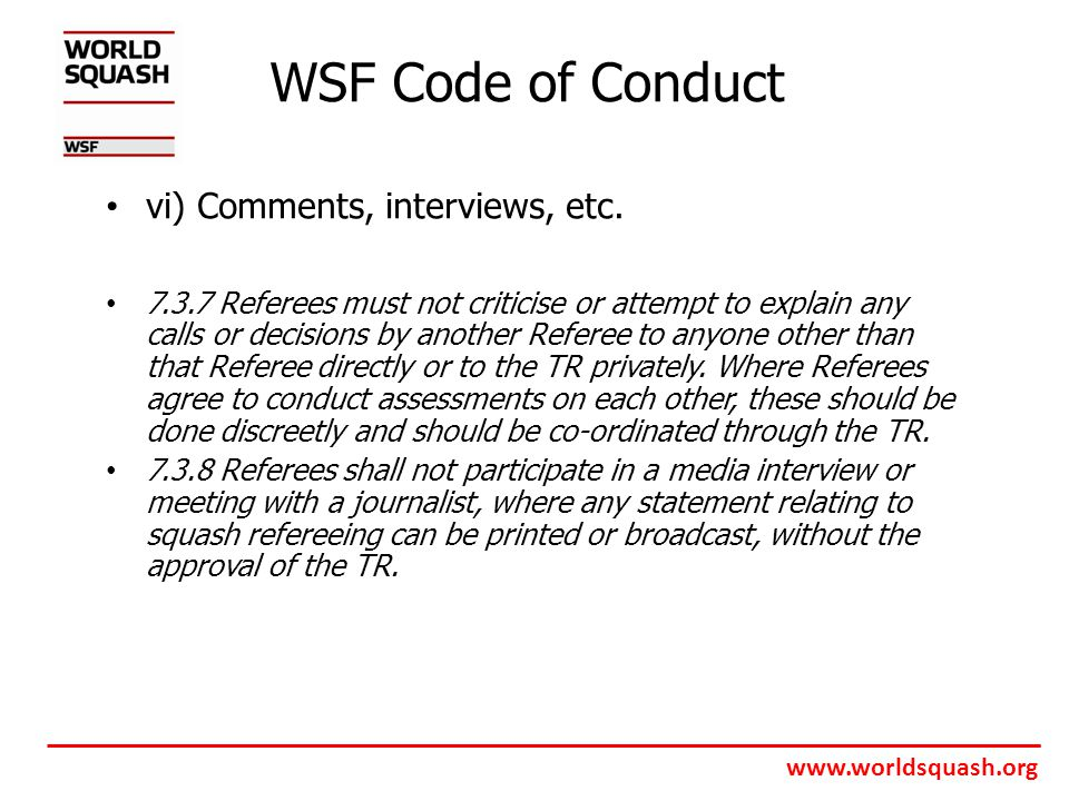 www.worldsquash.org WSF Code of Conduct vi) Comments, interviews, etc.