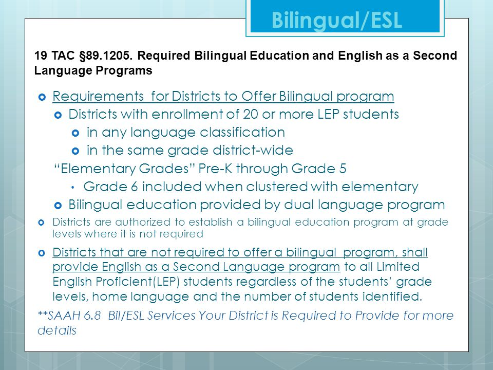 Student Attendance Accounting Handbook 6.9.2 Exit Criteria The following chart shows the criteria for transferring a LEP student out of the bilingual or ESL education program at different grade levels.