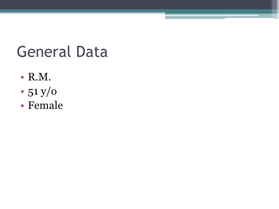 General Data R.M. 51 y/o Female