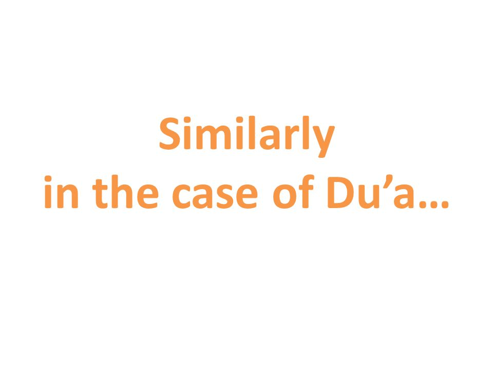 Similarly in the case of Du'a…