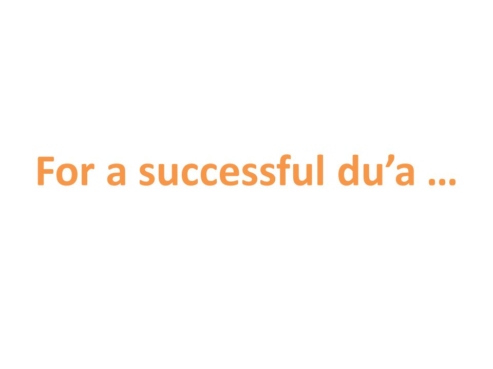 For a successful du'a …
