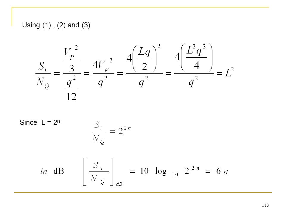 118 Using (1), (2) and (3) Since L = 2 n