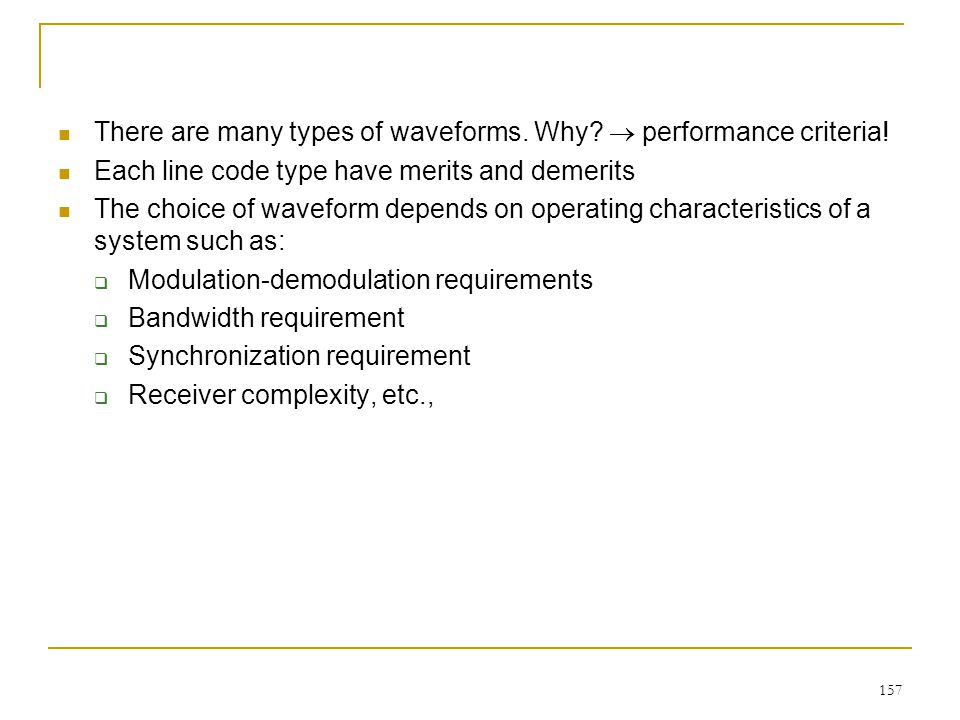 157 There are many types of waveforms.Why.  performance criteria.