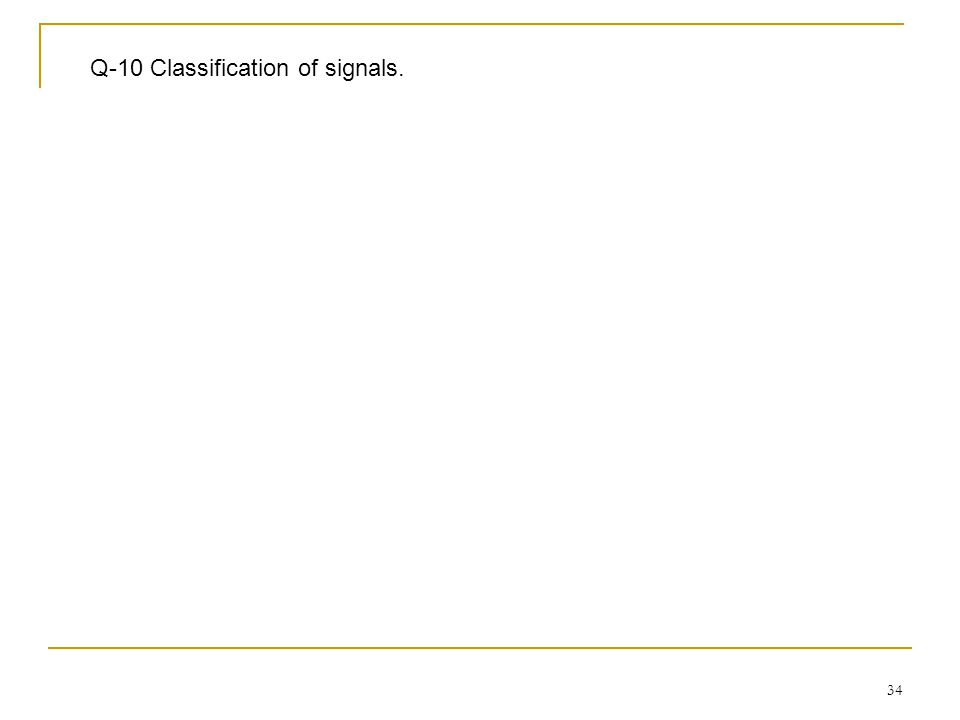 34 Q-10 Classification of signals.