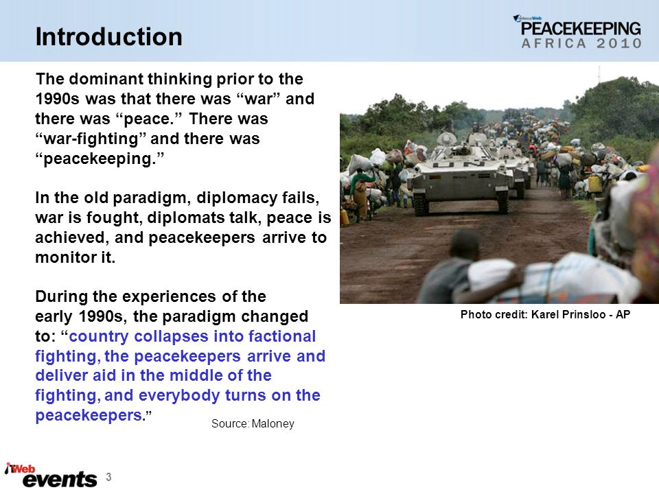 """3 The dominant thinking prior to the 1990s was that there was """"war"""" and there was """"peace."""" There was """"war-fighting"""" and there was """"peacekeeping."""" In t"""