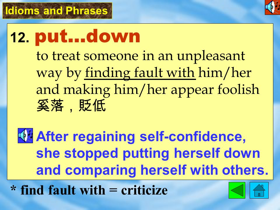 11. have much going for somebody to have many advantages or good qualities that will bring success to somebody 有很多有利條件 Stop being so depressed. You ha