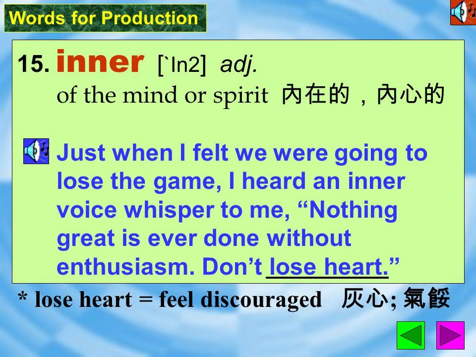 Words for Production 15.inner [ `In2 ] adj.