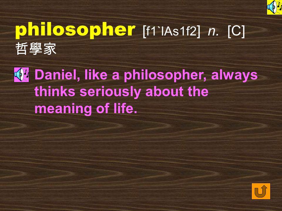 philosopher [ f1`lAs1f2 ] n.