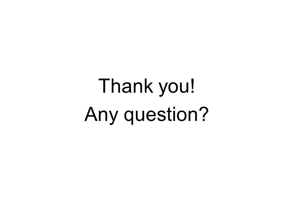 Thank you! Any question