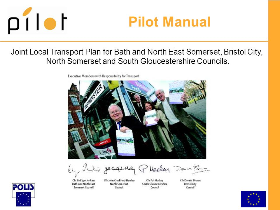 Pilot Manual Joint Local Transport Plan for Bath and North East Somerset, Bristol City, North Somerset and South Gloucestershire Councils.