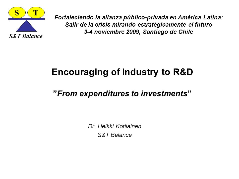 Encouraging of Industry to R&D From expenditures to investments Dr.