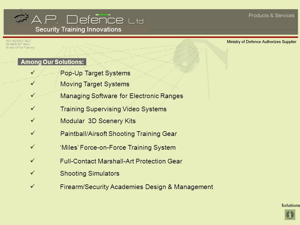 Security Training Innovations Solutions For those who seek virtual training and real events simulations, we provide unique systems which combine video clips and real shooting / laser shooting for operational real-time decision making exercise.