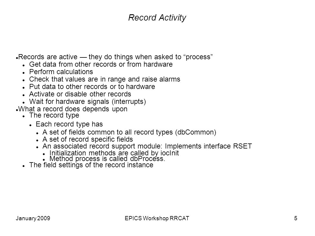 January 2009EPICS Workshop RRCAT6 How is a Record implemented.