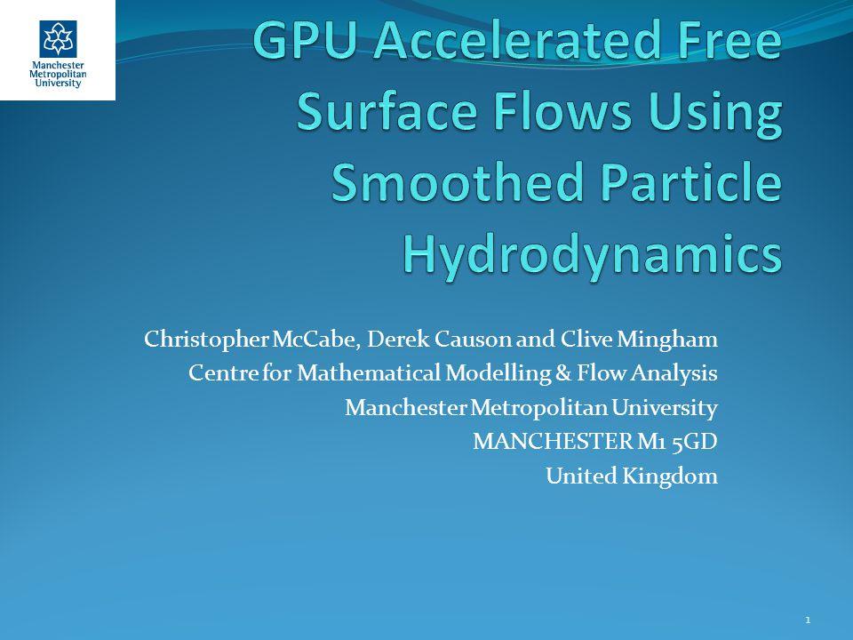 Christopher McCabe, Derek Causon and Clive Mingham Centre for Mathematical Modelling & Flow Analysis Manchester Metropolitan University MANCHESTER M1 5GD United Kingdom 1