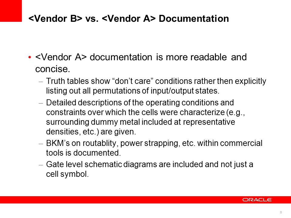 8 vs. Documentation documentation is more readable and concise.