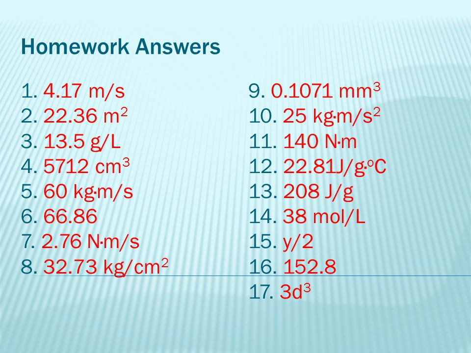 More answers… 18.X=11.5 22. X=3.5 23. X=2 24. X= H/WQ 25.