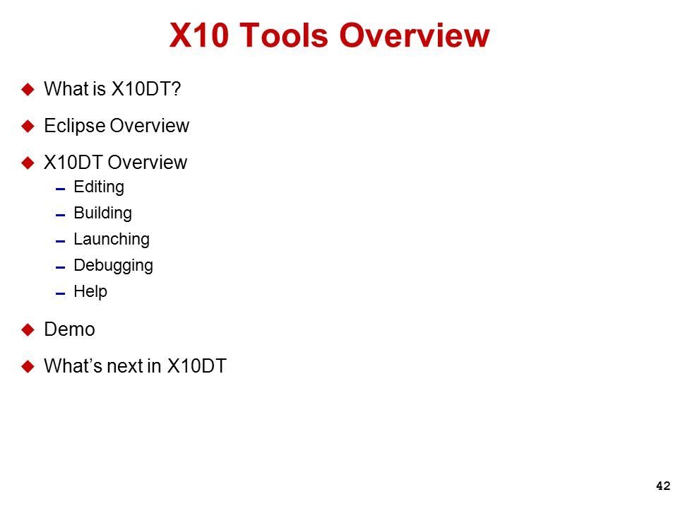 42 X10 Tools Overview  What is X10DT.