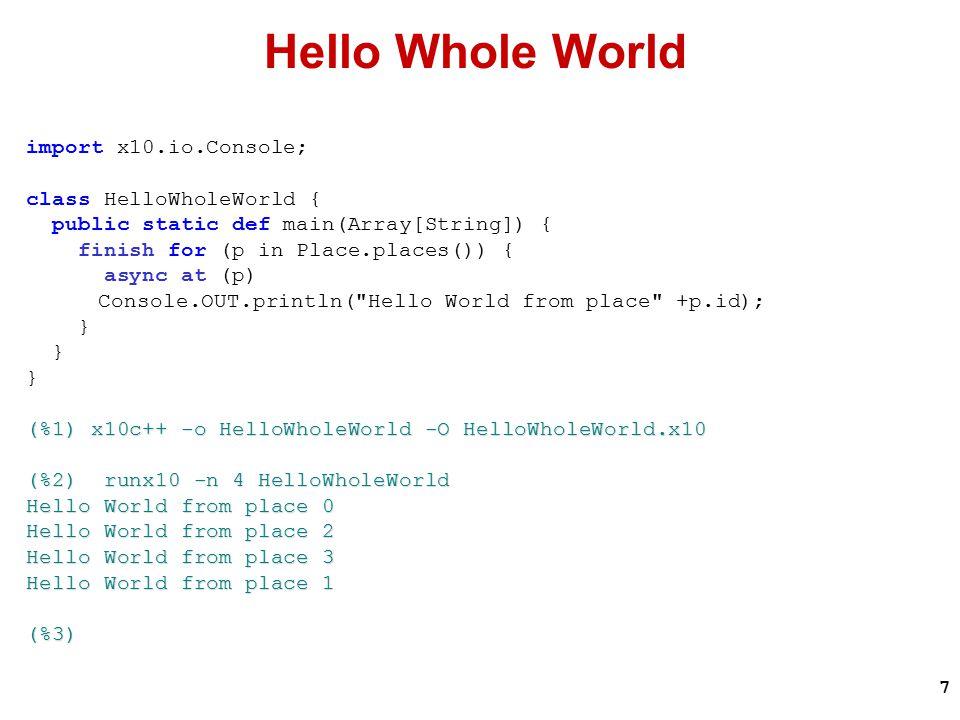 28 Parrallel Quicksort static def qsort(data:Array[int](1), left:int, right:int) { val index:int = partition(data, left, right); if (left < index - 1) qsort(data, left, index - 1); if (index < right) qsort(data, index, right); } static def qsort(data:Array[int](1), left:int, right:int) { val index:int = partition(data, left, right); finish { if (left < index - 1) async qsort(data, left, index - 1); if (index < right) qsort(data, index, right); }