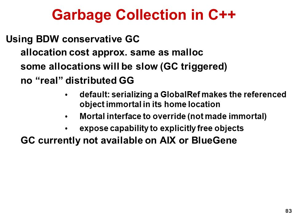 83 Garbage Collection in C++ Using BDW conservative GC allocation cost approx.