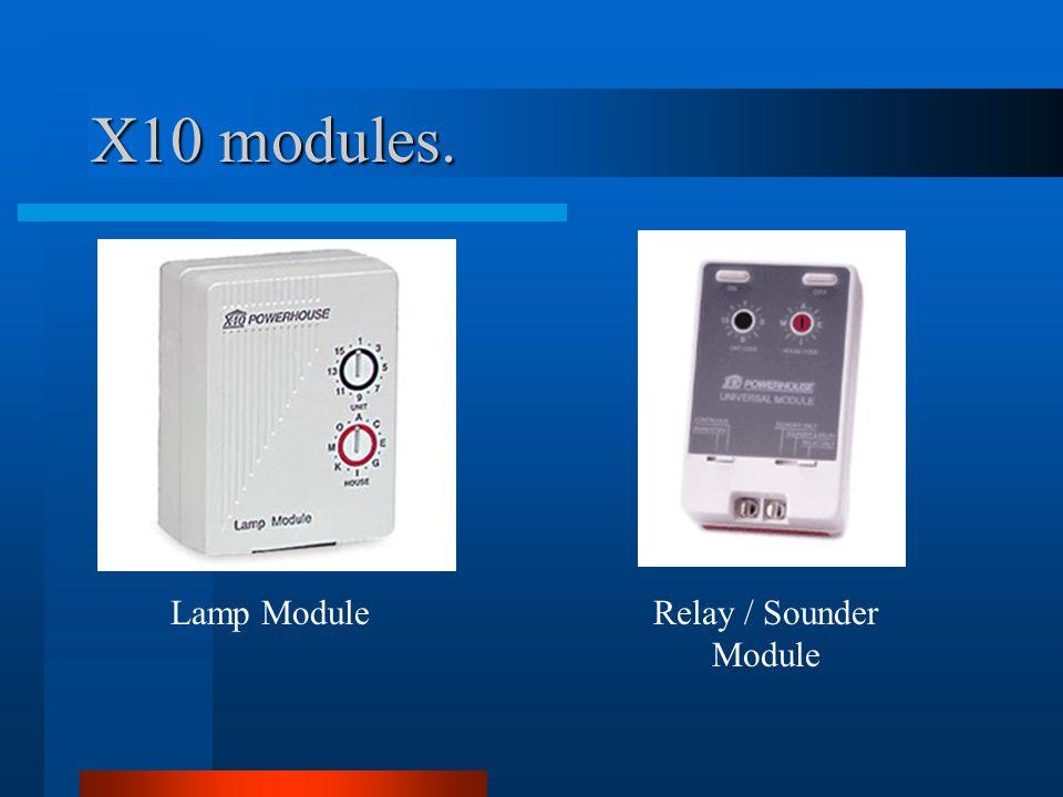 X10 modules. Lamp ModuleRelay / Sounder Module