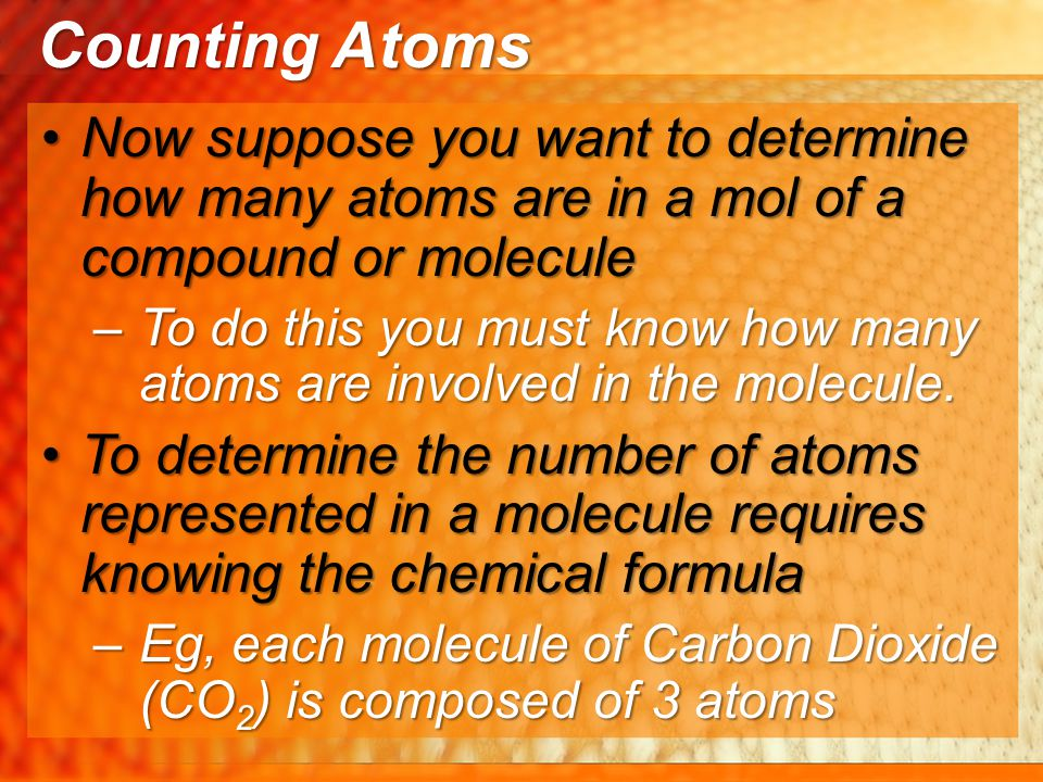 Now suppose you want to determine how many atoms are in a mol of a compound or moleculeNow suppose you want to determine how many atoms are in a mol o