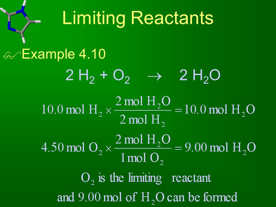 Limiting Reactants  Example 4.10 2 H 2 + O 2  2 H 2 O
