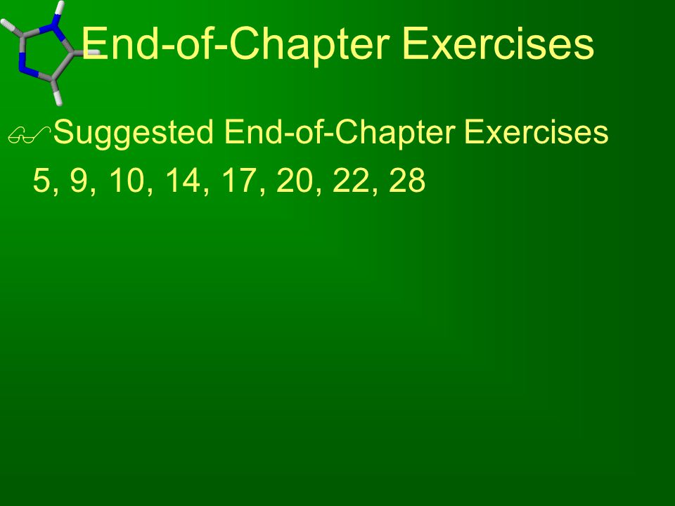End-of-Chapter Exercises  Suggested End-of-Chapter Exercises 5, 9, 10, 14, 17, 20, 22, 28
