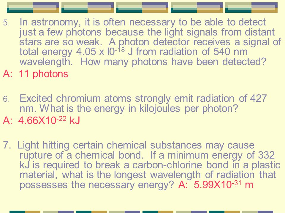 Example from problem 4: An atom or molecule emitting or absorbing radiation whose wavelength is 589 nm cannot lose or gain energy by radiation except
