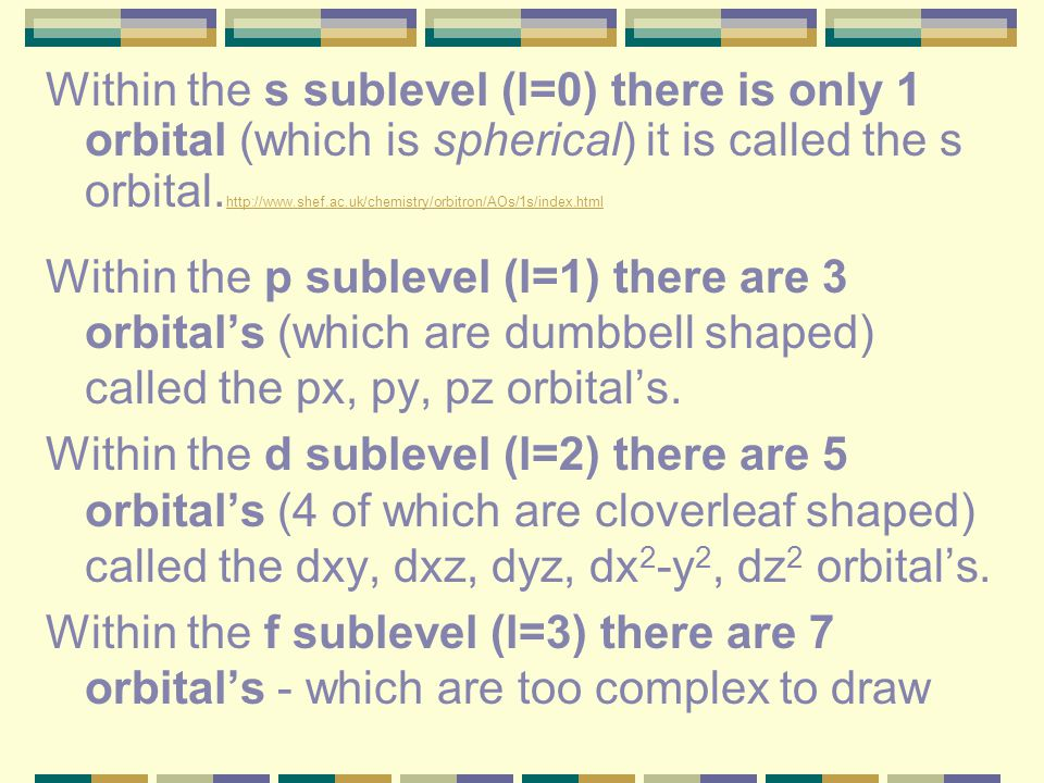 C. Orbital's: Where are the electrons in the various sublevels located in relation to the nucleus? Electrons are NOT confined to a fixed circular path
