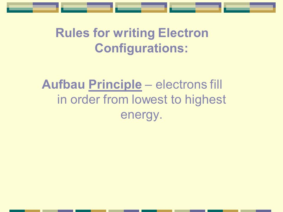 I. Electron Configuration: Definition of electron configuration: An electron configuration is a written representation of the arrangement of electrons