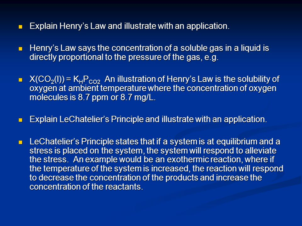 Explain Henry's Law and illustrate with an application.