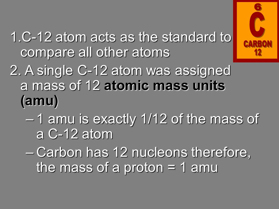It is impractical to get caught up into working with 1 atom's mass because usually you working with a large number of atoms.It is impractical to get caught up into working with 1 atom's mass because usually you working with a large number of atoms.