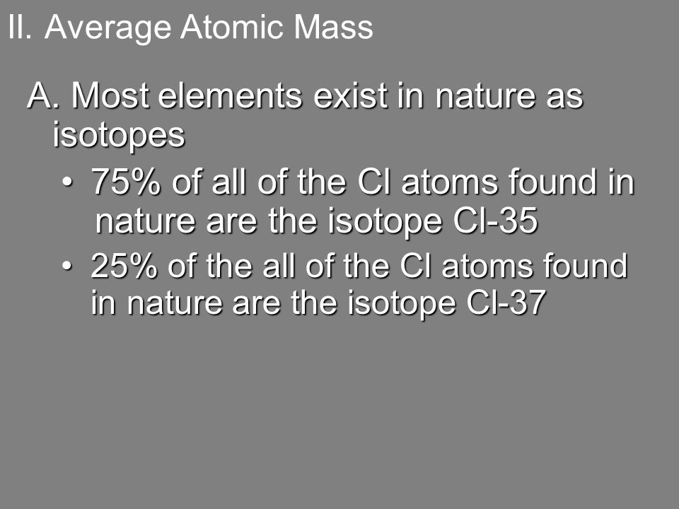 1.Average atomic mass is the mass on the PT and is the average of all of the naturally occurring isotopes of an element
