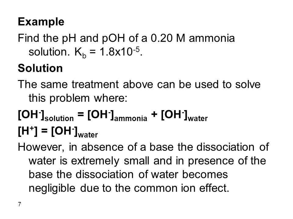 7 Example Find the pH and pOH of a 0.20 M ammonia solution.