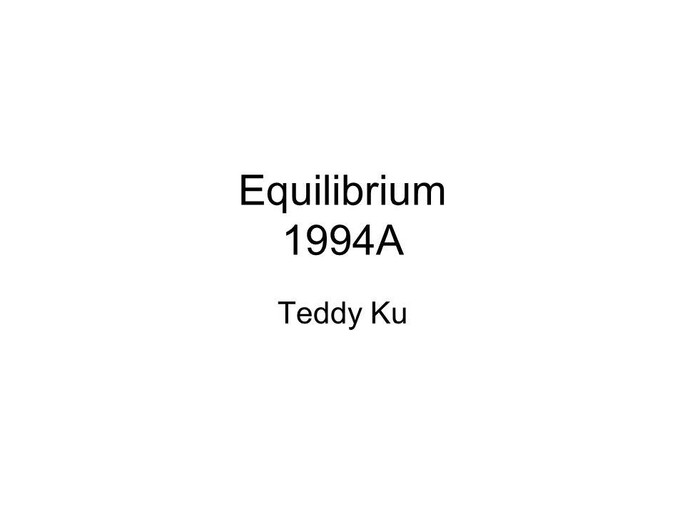 Equilibrium 1994A Teddy Ku
