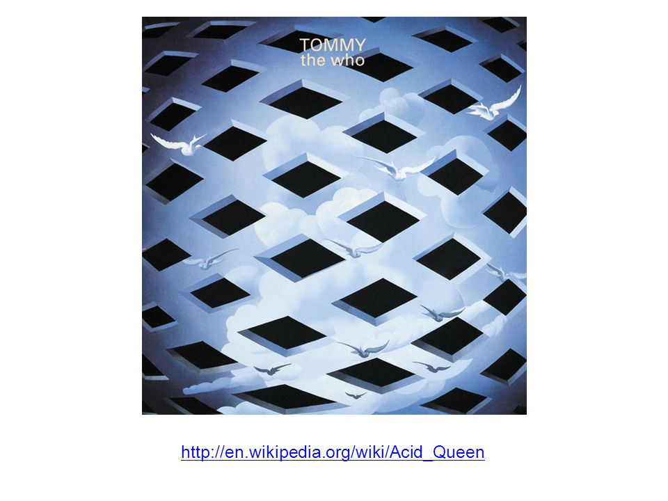 http://en.wikipedia.org/wiki/Acid_Queen