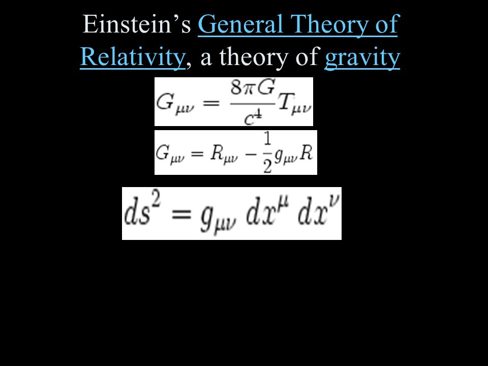 Einstein's General Theory of Relativity, a theory of gravityGeneral Theory of Relativitygravity