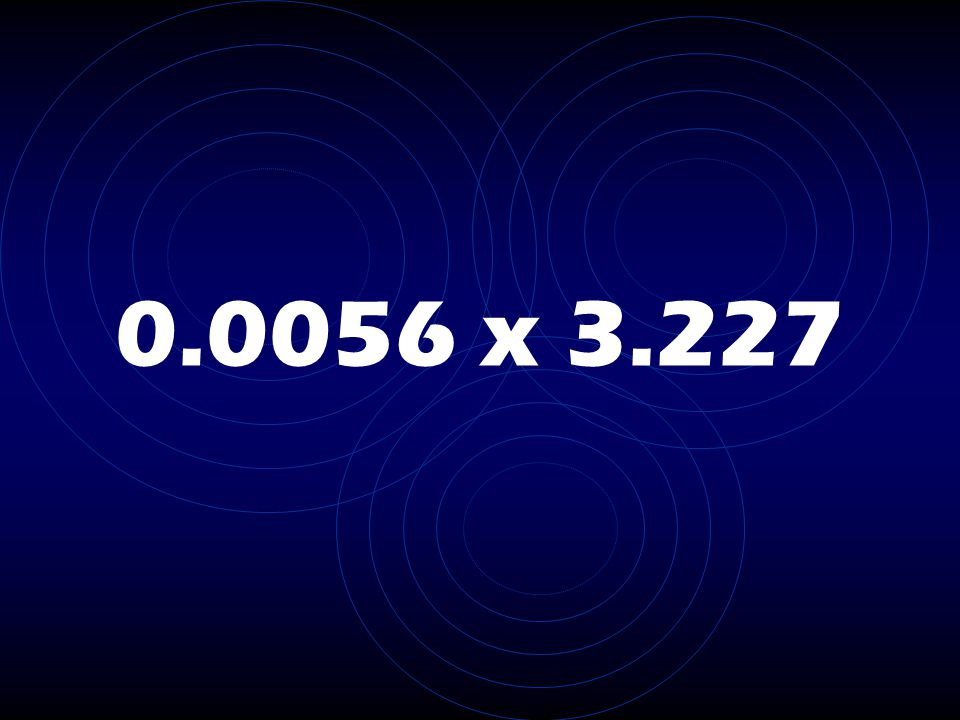 0.0056 x 3.227