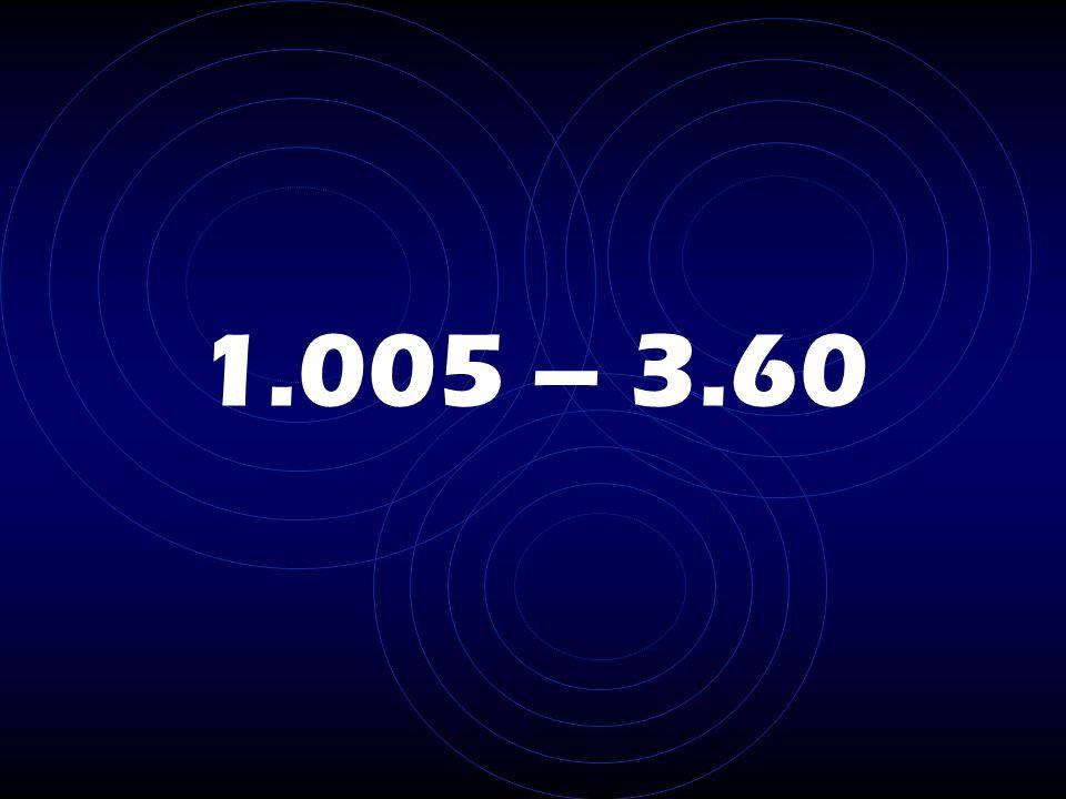 1.005 – 3.60