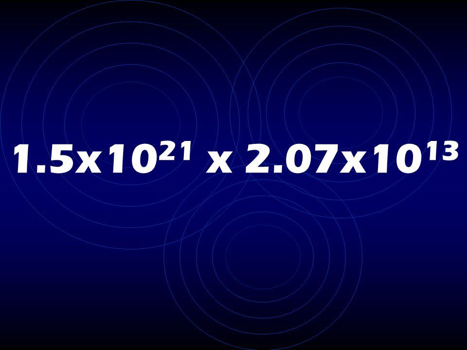 1.5x10 21 x 2.07x10 13