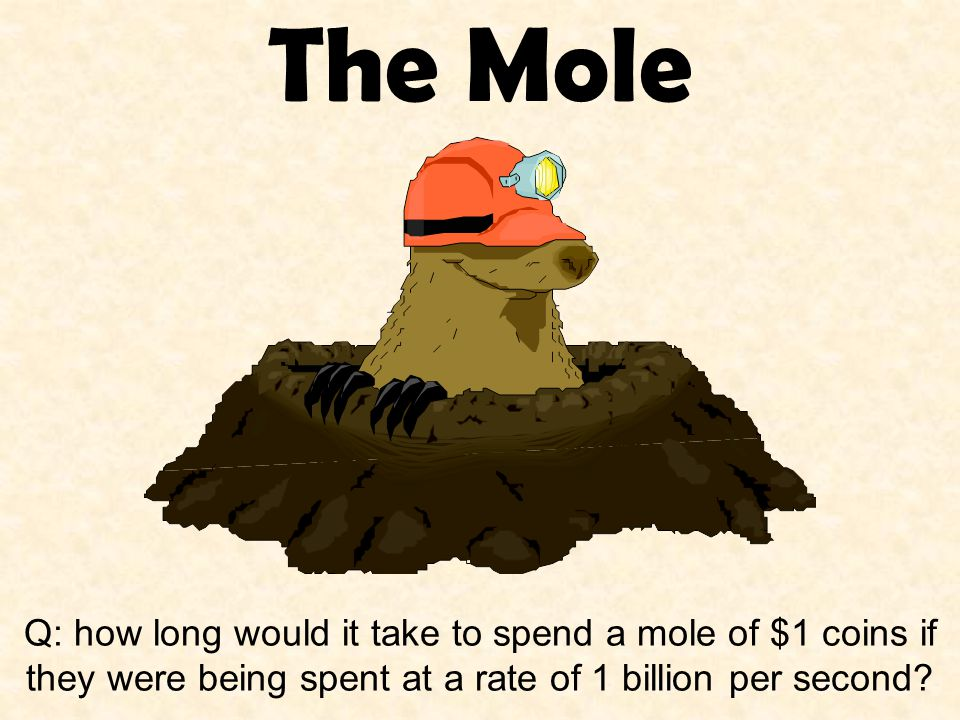 The Mole Q: how long would it take to spend a mole of $1 coins if they were being spent at a rate of 1 billion per second