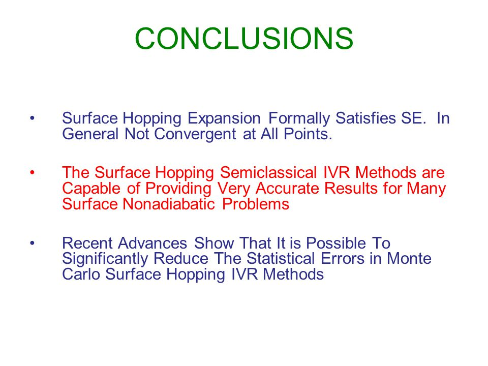 CONCLUSIONS Surface Hopping Expansion Formally Satisfies SE.