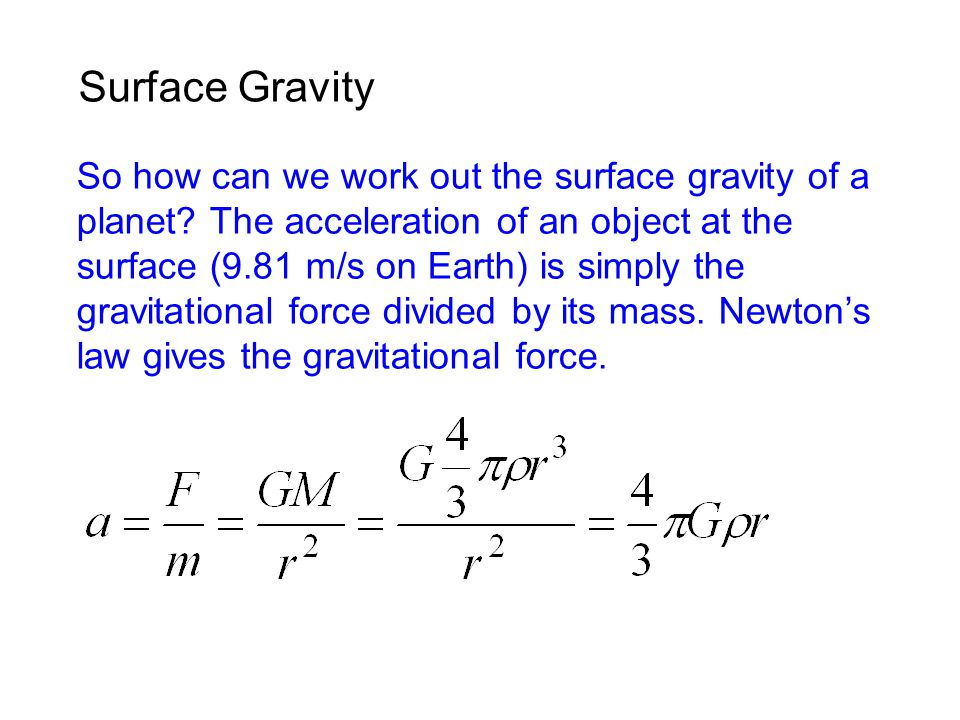Surface Gravity So how can we work out the surface gravity of a planet.