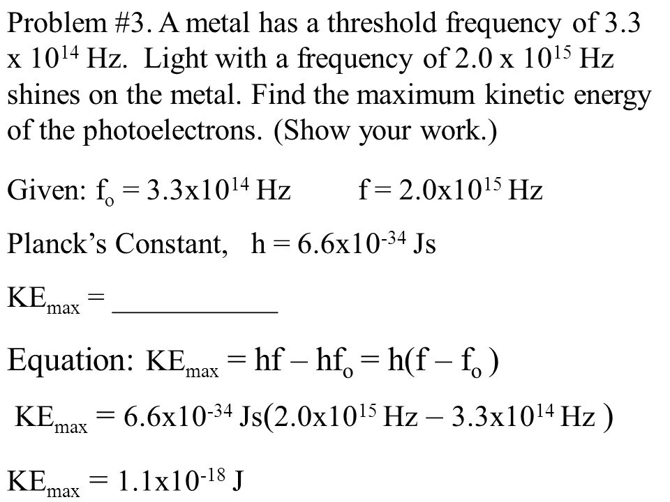 Problem #2. Calculate the threshold frequency of a metal having a work function of 6.4 eV.
