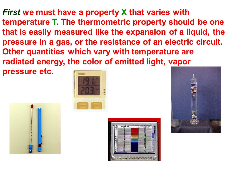 The second requirement in constructing a thermometer is the establishment of standard temperatures.