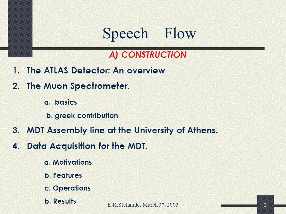 E.K.Stefanides March 07, 20031 The Muon Spectrometer of the ATLAS detector: progress report on construction and physics studies at the University of A
