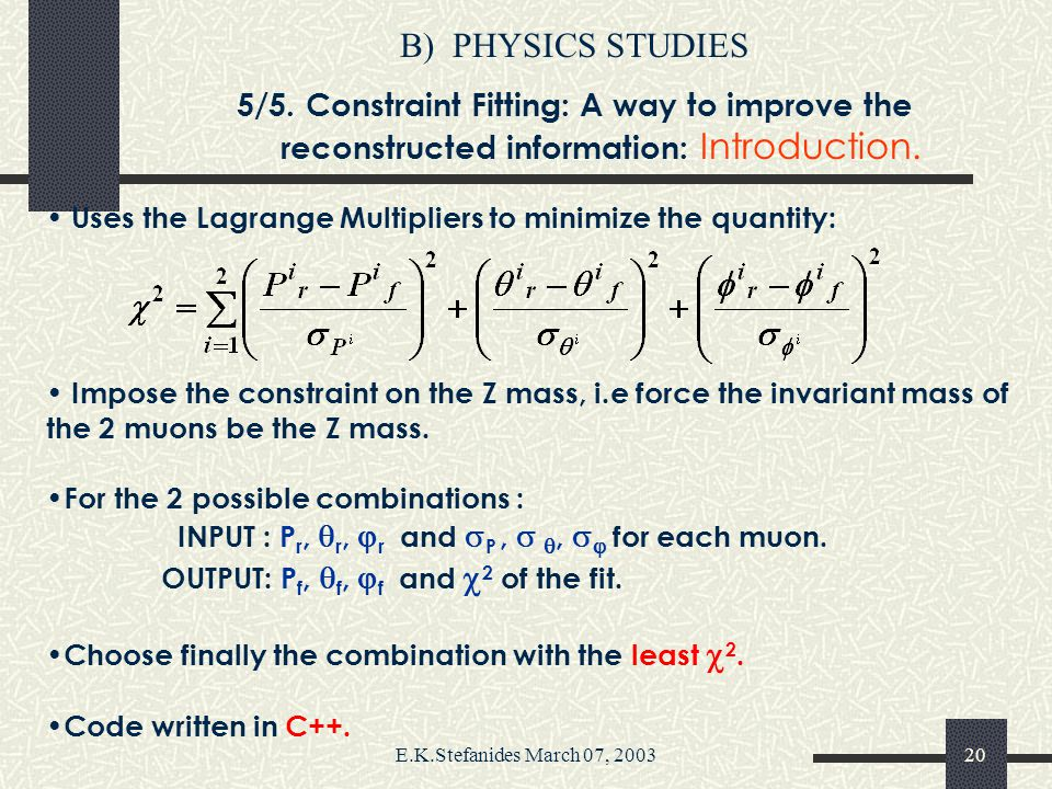 E.K.Stefanides March 07, 200319 B)PHYSICS STUDIES 4/5.