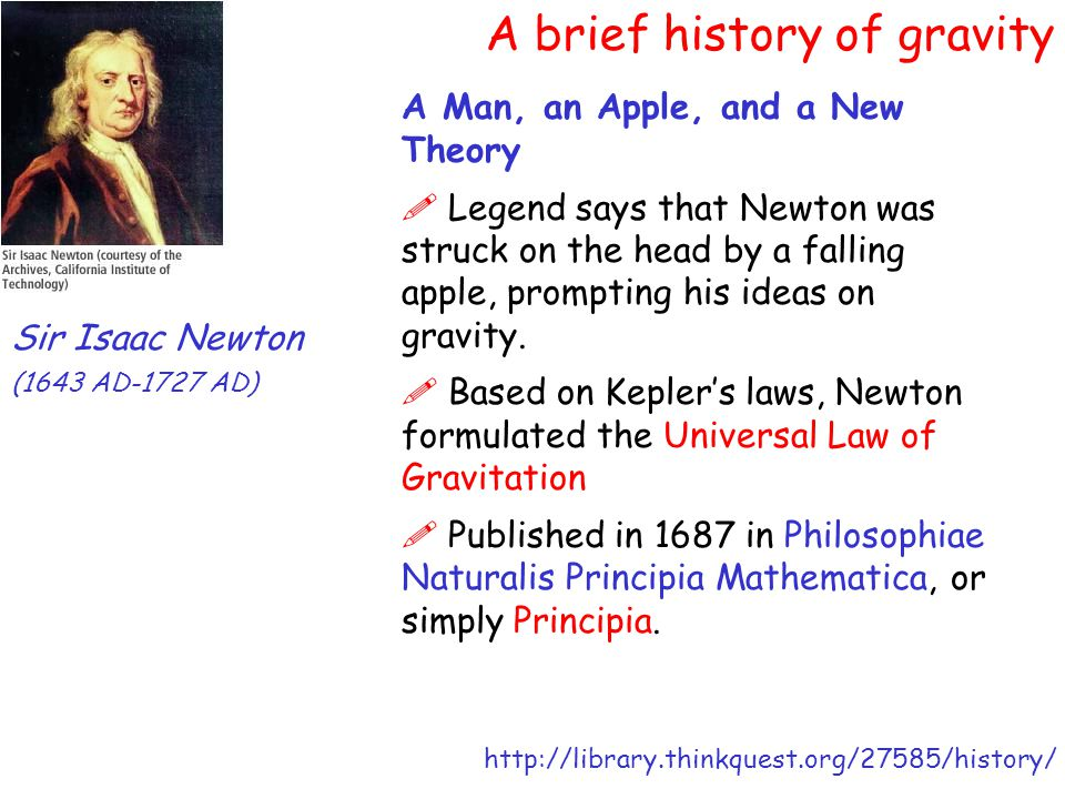 Newton's Universal Law of Gravitation F = GMm r2r2 F = Force of gravity (in Newtons, of course) G = Universal Gravitational Constant = 6.67x10 -11 N-m 2 /kg 2 M,m = masses of two objects (kg) r = distance between the two objects (m)