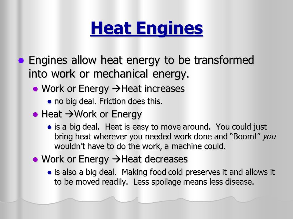 Any heat engine works on the same properties.Any heat engine works on the same properties.