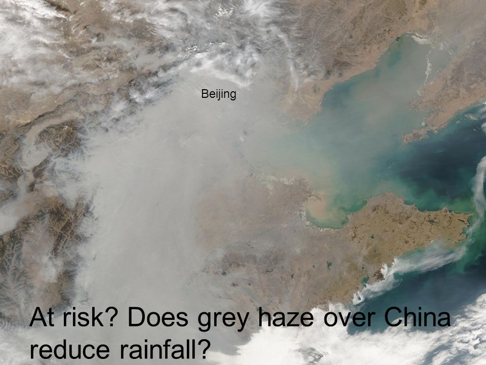 At risk? Does grey haze over China reduce rainfall? Beijing